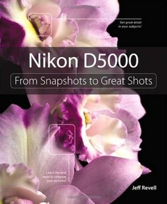 Nikon D5000: From Snapshots to Great Shots-cover