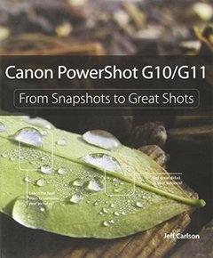 Canon PowerShot G10 / G11: From Snapshots to Great Shots-cover