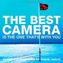 The Best Camera Is The One That's With You: iPhone Photography by Chase Jarvis (Voices That Matter)-cover