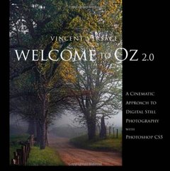 Welcome to Oz 2.0: A Cinematic Approach to Digital Still Photography with Photoshop, 2/e(Paperback)-cover