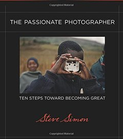 The Passionate Photographer: Ten Steps Toward Becoming Great (Voices That Matter)-cover