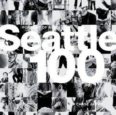 Seattle 100: Portrait of a City (Voices That Matter)
