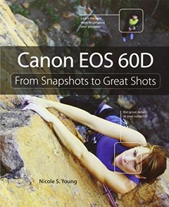 Canon EOS 60D: From Snapshots to Great Shots-cover