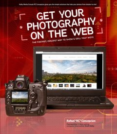 Get Your Photography on the Web: The Fastest, Easiest Way to Show and Sell Your Work-cover
