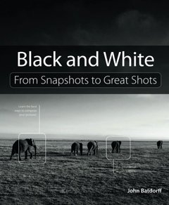 Black and White: From Snapshots to Great Shots-cover