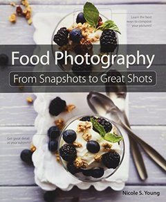 Food Photography: From Snapshots to Great Shots-cover