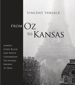 From Oz to Kansas: Almost Every Black and White Conversion Technique Known to Man (Paperback)-cover