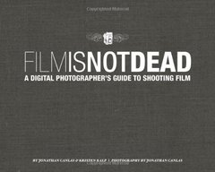 Film Is Not Dead: A Digital Photographer's Guide to Shooting Film (Voices That Matter)-cover