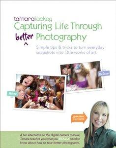 Tamara Lackey's Capturing Life Through (Better) Photography-cover