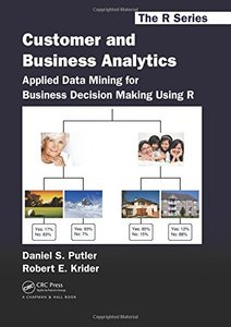 Customer and Business Analytics: Applied Data Mining for Business Decision Making Using R (Hardcover)-cover
