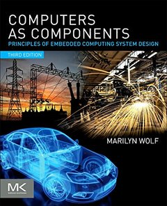 Computers as Components: Principles of Embedded Computing System Design, 3/e (Paperback)-cover