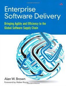 Enterprise Software Delivery: Bringing Agility and Efficiency to the Global Software Supply Chain (Paperback)