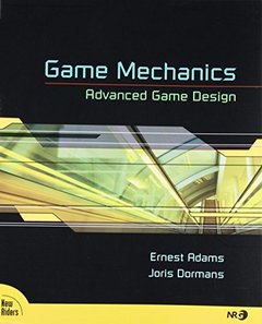Game Mechanics: Advanced Game Design (Paperback)-cover