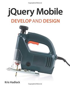 jQuery Mobile: Develop and Design (Paperback)