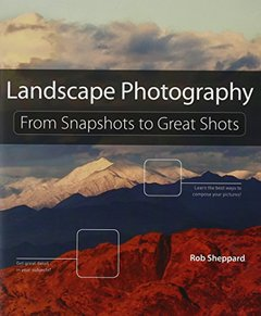 Landscape Photography: From Snapshots to Great Shots (Paperback)-cover
