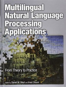 Multilingual Natural Language Processing Applications: From Theory to Practice (Hardcover)-cover