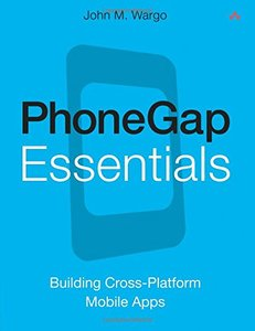 PhoneGap Essentials: Building Cross-Platform Mobile Apps (Paperback)-cover