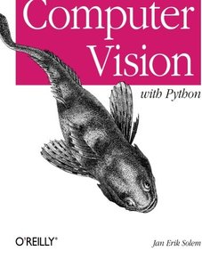 Programming Computer Vision with Python: Tools and algorithms for analyzing images (Paperback)-cover