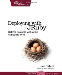 Deploying with JRuby: Deliver Scalable Web Apps using the JVM (Paperback)-cover