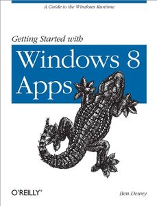 Getting Started with Windows 8 Apps: A Guide to the Windows Runtime [Paperback]-cover