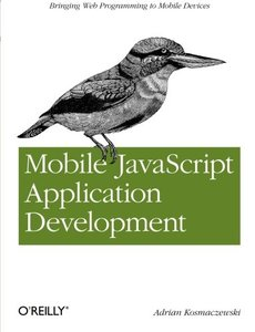 Mobile JavaScript Application Development: Bringing Web Programming to Mobile Devices (Paperback)-cover