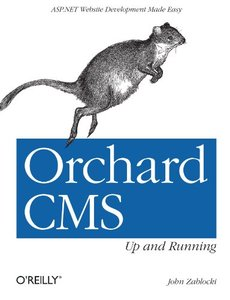 Orchard CMS: Up and Running (Paperback)