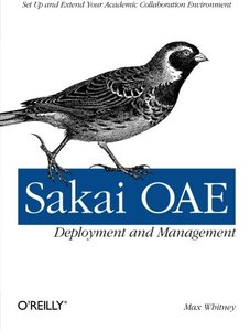 Sakai O' Deployment and Management: Open Source Collaboration and Learning for Higher Education (Paperback)-cover