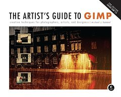 The Artist's Guide to GIMP: Creative Techniques for Photographers, Artists, and Designers (Covers GIMP 2.8), 2/e (Paperback)-cover