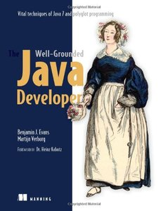 The Well-Grounded Java Developer: Vital techniques of Java 7 and polyglot programming (Paperback)-cover