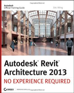 Autodesk Revit Architecture 2013: No Experience Required (Paperback)-cover
