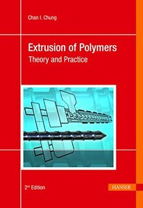 Extrusion of Polymers, 2/e : Theory and Practice (Hardcover)-cover