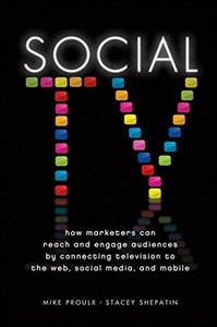 Social TV: How Marketers Can Reach and Engage Audiences by Connecting Television to the Web, Social Media, and Mobile (Hardcover)-cover