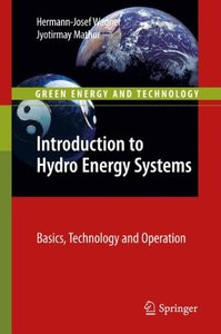 Introduction to Hydro Energy Systems: Basics, Technology and Operation (Hardcover)