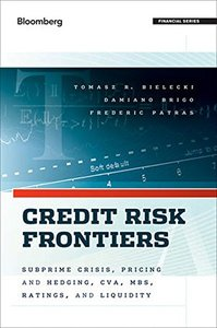 Credit Risk Frontiers: Subprime Crisis, Pricing and Hedging, CVA, MBS, Ratings, and Liquidity (Hardcover)-cover