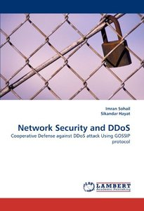 Network Security and DDoS: Cooperative Defense against DDoS attack Using GOSSIP protocol (Paperback)
