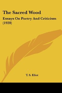 The Sacred Wood: Essays On Poetry And Criticism (1920) (Paperback)-cover