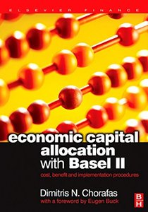Economic Capital Allocation with Basel II: Cost, Benefit and Implementation Procedures (Hardcover)