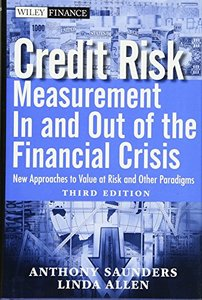 Credit Risk Management In and Out of the Financial Crisis: New Approaches to Value at Risk and Other Paradigms, 3/e (Hardcover)-cover