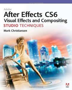 Adobe After Effects CS6 Visual Effects and Compositing Studio Techniques (Paperback)-cover