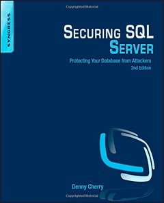 Securing SQL Server, 2/e : Protecting Your Database from Attackers (Paperback)-cover