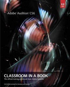 Adobe Audition CS6 Classroom in a Book (Paperback)