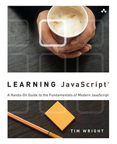 Learning JavaScript: A Hands-On Guide to the Fundamentals of Modern JavaScript (Paperback)-cover