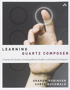 Learning Quartz Composer: A Hands-On Guide to Creating Motion Graphics with Quartz Composer (Paperback)-cover