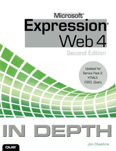 Microsoft Expression Web 4 In Depth: Updated for Service Pack 2 - HTML 5, CSS 3, JQuery, 2/e (Paperback)-cover