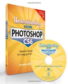 Understanding Adobe Photoshop CS6: The Essential Techniques for Imaging Professionals (Paperback)-cover