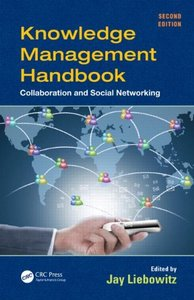 Knowledge Management Handbook: Collaboration and Social Networking, 2/e (Hardcover)-cover