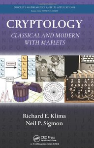 Cryptology: Classical and Modern with Maplets (Hardcover)-cover