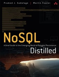 NoSQL Distilled: A Brief Guide to the Emerging World of Polyglot Persistence (Paperback)-cover