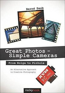 Great Photos - Simple Cameras: From Holga to Pinhole: An Alternative Approach to Creative Photography (Paperback)-cover