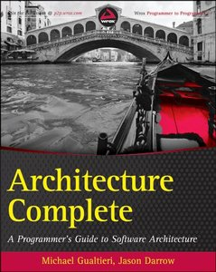 Architecture Complete: A Programmer's Guide to Software Architecture and Design-cover